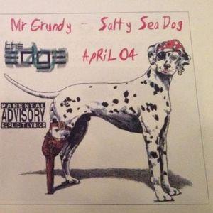 Mr Grundy - Salty Sea Dog (April 2004 Mix)