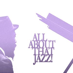 All About That Jazz!