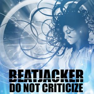Beatjacker - Do not criticize ( 2013.01.18. )