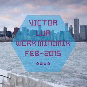 Victor Lua - Feb2015 WCRX MiniMix