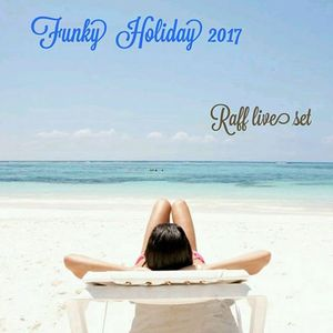 Funky  Holiday Raff live set