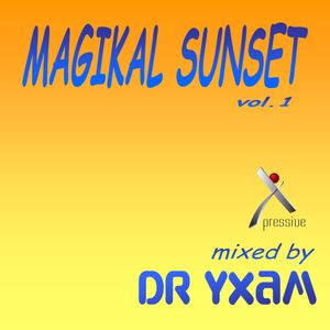 Magikal Sunset vol. 1 mixed by DR YXAM