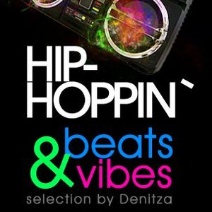 Hip-Hoppin` Beats&Vibes selection by Denitza @ RadioNeko