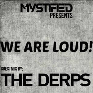 Mystified - We Are Loud Podcast 006 (Guestmix By THE DERPS)