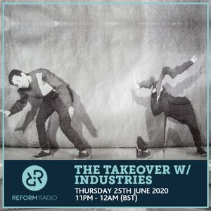 The Takeover w/ Industries 25th June 2020