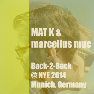 MAT K & marcellus muc - Live @ NYE 2014, Munich, Germany