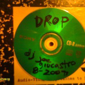 DROP - Mix By DJ Joe Giucastro - 2007