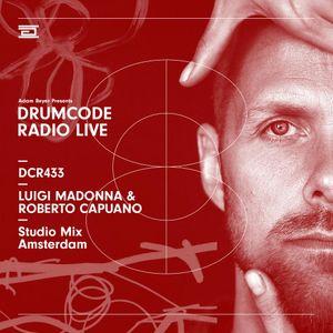 DCR433 – Drumcode Radio Live - Luigi Madonna & Roberto Capuano Studio Mix in Amsterdam