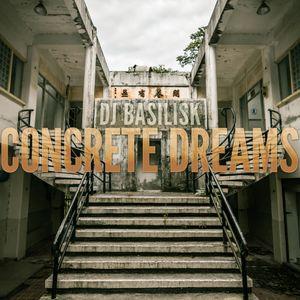 DJ Basilisk - Concrete Dreams