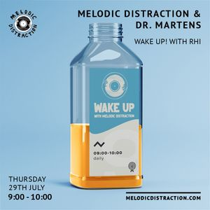 Melodic Distraction & Dr Martens: Wake Up With Rhi (July '21)