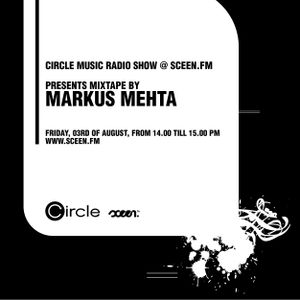 Markus Mehta - Circle Music Radio Show - Sceen.fm - 03.08.12