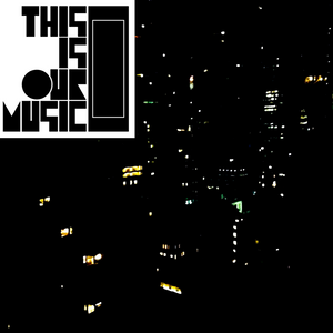 THIS IS OUR MUSIC - vol 1 (January)