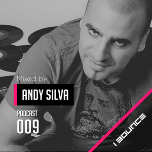 PODCAST 009 Mixed by ANDY SILVA