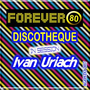 FOREVER 80 - DISCOTHEQUE