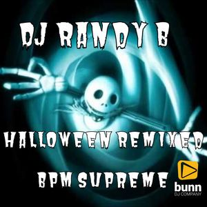 DJ Randy B - Halloween Remixed (BPM Supreme tracks)