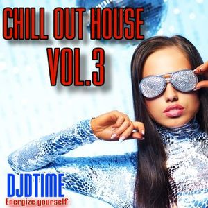 CHILL OUT HOUSE vol.3