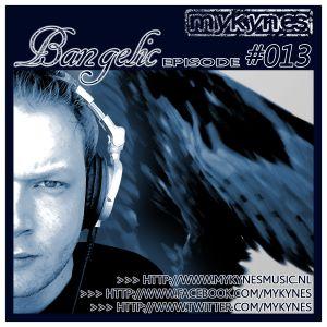 Mykynes - Bangelic #013 08-06-2013
