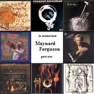 In memoriam Maynard Ferguson, part one