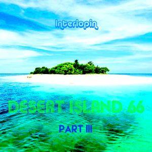 Interlopin' XVII - Desert Island 66 Part III