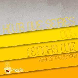 Klub Live Series 005 by Lenoks Luiz aka Lenny Lenoks