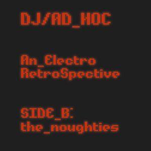 Electro Retrospective Side B - the noughties