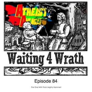 Waiting 4 Wrath - Episode 084 - The One With Thor's Mighty Hammer.