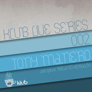 Klub Live Series 002 by Tony Manero