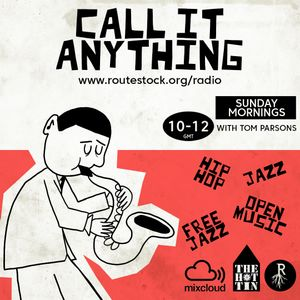 Call It Anything - 2nd May - with Tom P - LIVE