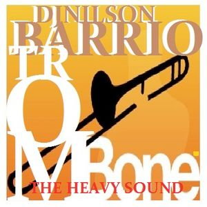 DJ NILSON PROMO DURO #44 / BARRIO BROMBONES THE HEAVY SOUND