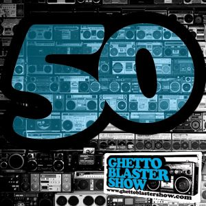 GHETTOBLASTERSHOW #50 (feb. 19/11)