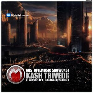 Kash Trivedi Guest Mix On Di.Fm - Mistiquemusic showcase 042