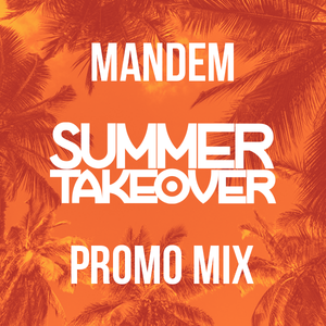 Summer Takeover Promo Mix