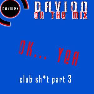 Davion On The Mix: OkYea - Club Mix pt 3