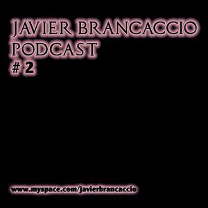 Javier Brancaccio @ Set Octubre @ Podcast #2