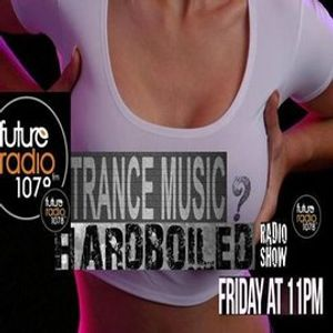 the Hardboiled show brings you Trance part 2
