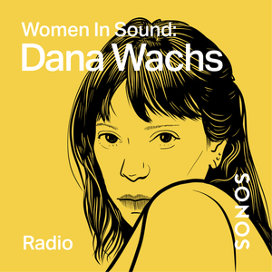 Women in Sound: Dana Wachs
