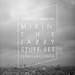 Mixin' The Jazzy Stuff Set - February 2013