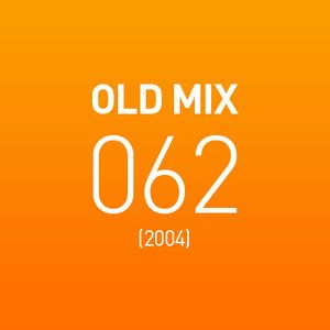 Old Mix 062 (2004)