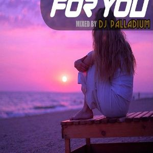 Dj Palladium - For You (Vol.64) (Vicky Wood Guest Mix)