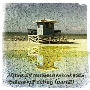Vibes4YourSoul Mixes#25 - Balearic Feeling (part2)