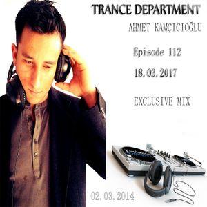 Ahmet Kamcicioglu - Trance Department 112 [Exclusive Mix]