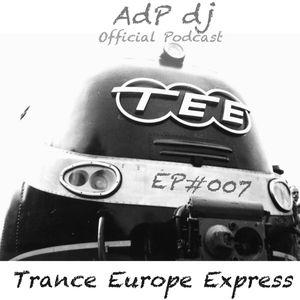 AdP dj T.E.E. Trance Europe Express official podcast EP#007