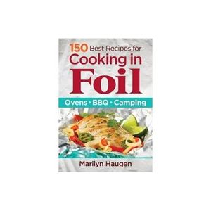 Cooking In Foil And Other Great Recipes
