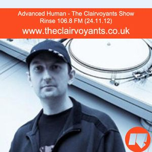 The Clairvoyants - Rinse FM Show w/ Advanced Human (Gynoid Audio) (24.11.12)