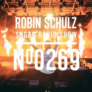 Robin Schulz | Sugar Radio 269