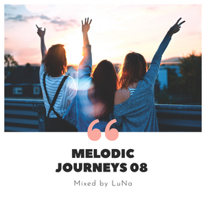 MELODIC JOURNEYS 08 Mixed By LuNa
