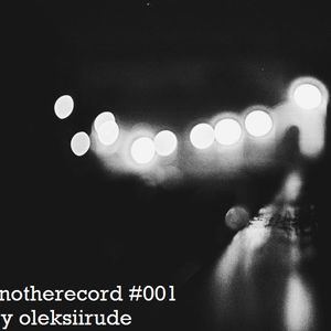 anotherecord #001 by oleksii rude