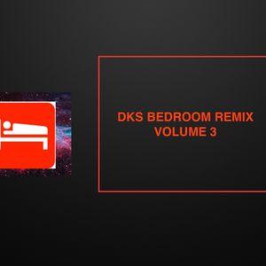 DKS Bedroom Remix Volume 3