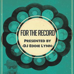 For The Record - DJ Eddie Lynn (SNR 004)