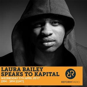 Laura Bailey Speaks to Kapital 5th April 2017